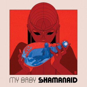 My Baby  – Shamanaid