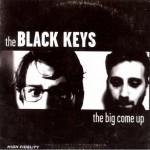 Black Keys – The Big Come Up