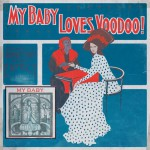 My Baby ‎– Loves Voodoo!