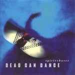 Dead Can Dance – Spiritchaser