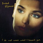 Sinéad O'Connor – I Do Not Want What I Haven't Got