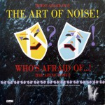 Art of Noise - (Who's Afraid Of) The Art of Noise!