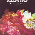 Canned Heat - Livin The Blues
