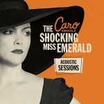 Caro Emerald - The Shocking Miss Emerald (Acoustic Sessions)