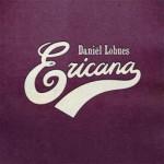 Daniel Lohues - Ericana