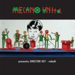 Mecano-unltd - Mecano Un-Ltd presents Erector Set - Rebuilt