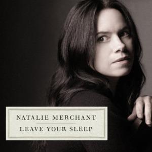 Natalie Merchant - Leave Your Sleep klein