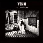 Wende - Last Resistance