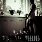 Wyke van Weelden - First Love (EP)
