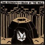 Residents – Mark of the Mole