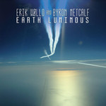Erik Wøllo & Byron Metcalf - Earth Luminous