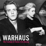 warhaus-we-fucked-a-flame-into-being