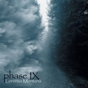 Lorenzo Montanà - Phase IX