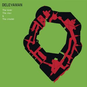 Deleyaman - The lover, The stars & The citadel