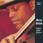 Eric Bibb - Just Like Love