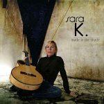 Sara K. - Made In The Shade