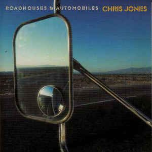 Chris Jones - Roadhouses and Automobiles