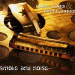 Chris Jones &Steve Baker –Smoke And Noise