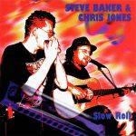 Steve Baker & Chris Jones - Slow Roll
