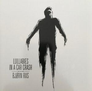 Bjorn Riis - Lullabies In A Car Crash