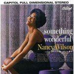 Nancy Wilson - Something Wonderful