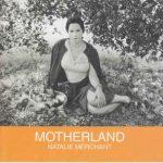 Natalie Merchant - Motherland
