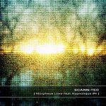 Scann-Tec - Morpheus Live Nuit Hypnotique #4