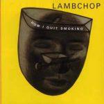 Lambchop - How I Quit Smoking