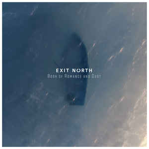 Exit North – Book Of Romance And Dust