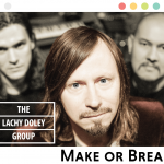 Lachy Doley Group - Make or Break