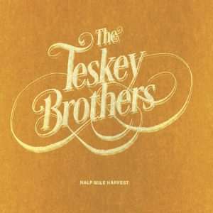 Teskey Brothers ‎– Half Mile Harvest
