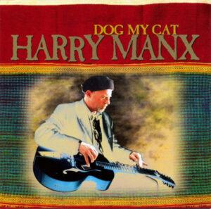 Harry Manx - 2001 - Dog My Cat