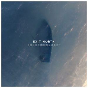 Exit North - 2018 - Book Of Romance And Dust