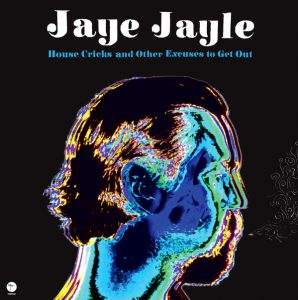 Jaye Jayle ‎– House Cricks And Other Excuses To Get Out