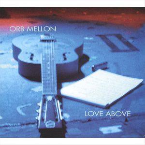 Orb Mellon – Love Above