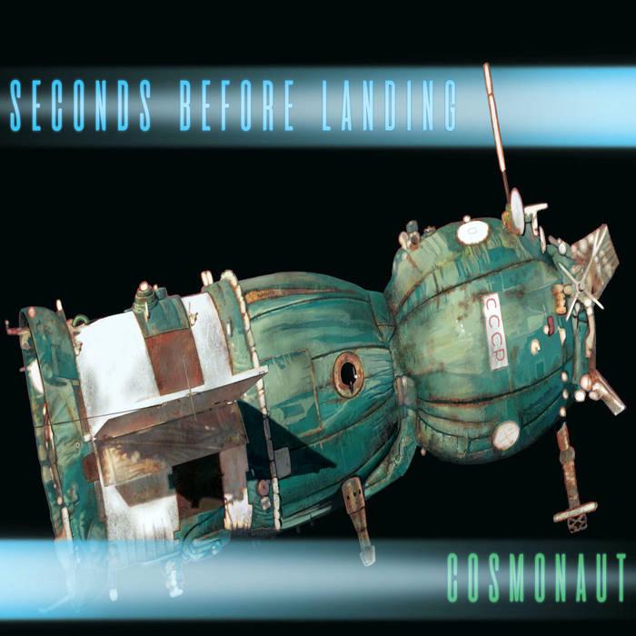 Seconds Before Landing - 2020 - Cosmonaut