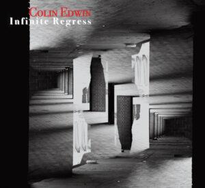 Colin Edwin - 2020 - Infinite Regress