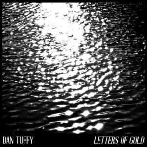 Dan Tuffy - 2020 - Letters of Gold