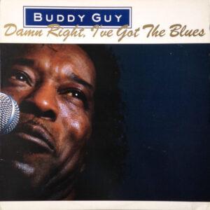 BUDDY GUY – 1991 – DAMN RIGHT, I'VE GOT THE BLUES