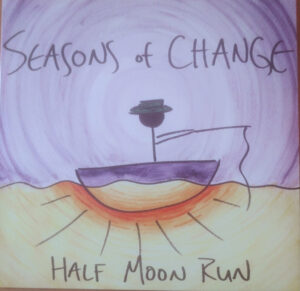 HALF MOON RUN – 2020 – SEASONS OF CHANGE