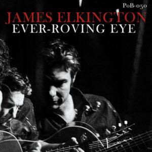JAMES ELKINGTON – 2020 – EVER-ROVING EYE